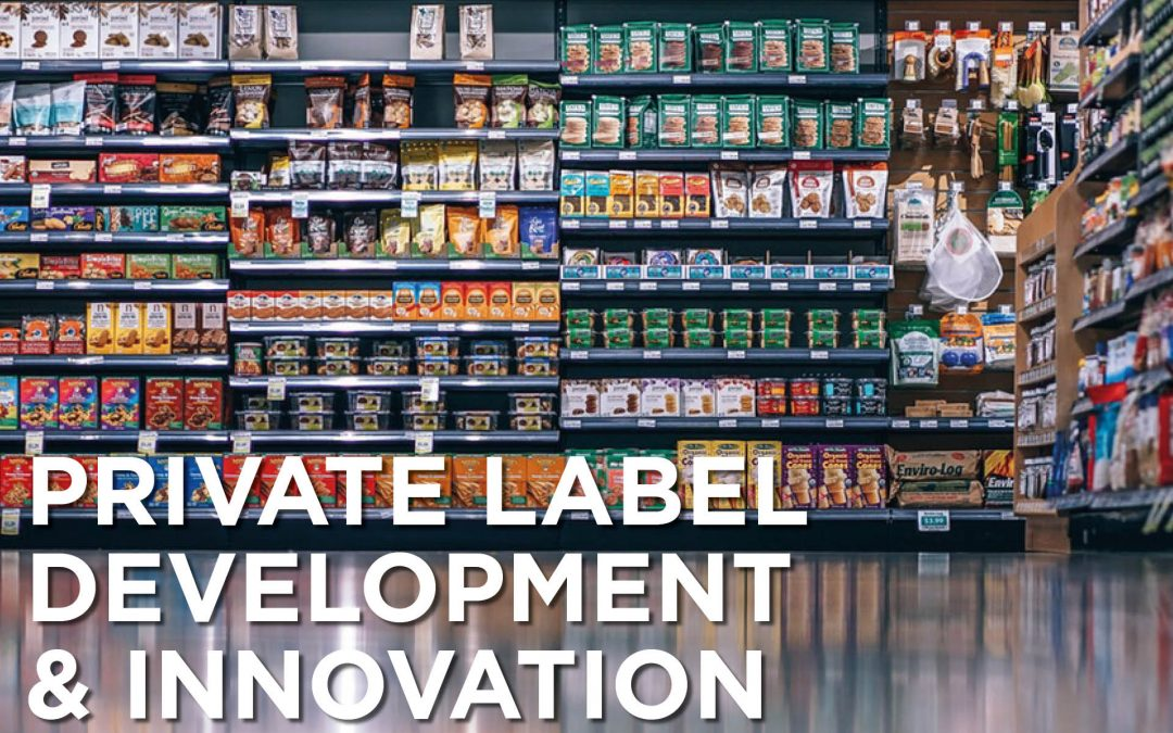 PRIVATE LABEL DEVELOPMENT & INNOVATION